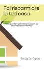 Fai risparmiare la tua casa: Cosa puoi fare per ridurre i consumi ed essere più ecosostenibile Cover Image