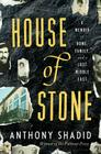 House of Stone: A Memoir of Home, Family, and a Lost Middle East Cover Image
