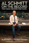 Al Schmitt on the Record: The Magic Behind the Music Cover Image