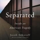 Separated: Inside an American Tragedy Cover Image