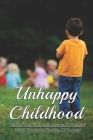 Unhappy Childhood: Transforming A Chronic Juvenile Delinquent Into A Productive Member Of Society: Difficult Childhood Memoir Cover Image