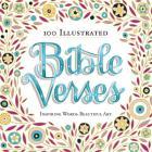 100 Illustrated Bible Verses: Inspiring Words. Beautiful Art. Cover Image
