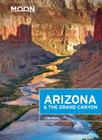Moon Arizona & the Grand Canyon (Moon Handbooks) Cover Image