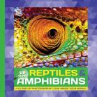 Reptiles & Amphibians: A close-up photographic look inside your world (Up Close) Cover Image