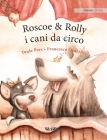 Roscoe & Rolly i cani da circo: Italian Edition of Circus Dogs Roscoe and Rolly Cover Image