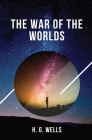 The War of the Worlds: one of the earliest stories to detail a conflict between mankind and an extraterrestrial race Cover Image