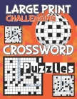 Large Print Challenging Crossword Puzzles: Perfect Gift For Anybody to Challenge Their Talent, Funster 100+ Large Print Easy Crossword Puzzles, Crossw Cover Image