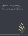 Optimizing Dual-Doppler Lidar Measurements of Surface Layer Coherent Structures With Large-Eddy Simulations Cover Image