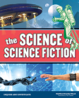 The Science of Science Fiction (Inquire and Investigate) Cover Image