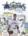 Seattle Mariners: Safeco Stars and Kingdome Legends: The Ultimate Baseball Coloring, Stats and Activity Book for Adults and Kids Cover Image