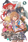 Suppose a Kid from the Last Dungeon Boonies Moved to a Starter Town, Vol. 1 (light novel) (Suppose a Kid from the Last Dungeon Boonies Moved to a Starter Town (light novel) #1) Cover Image