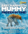 Baby Mammoth Mummy: Frozen in Time: A Prehistoric Animal's Journey Into the 21st Century Cover Image