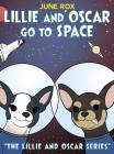 Lillie and Oscar Go to Space: