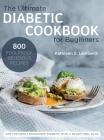 The Ultimate Diabetic Cookbook for Beginners: 800 Foolproof, Delicious recipes for the Newly Diagnosed Diabetic With a 28-day Meal Plan Cover Image