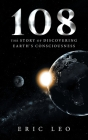 108: The Story of Discovering Earth's Consciousness Cover Image