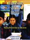 Leadership for Social Justice: Making Revolutions in Education (Pearson Custom Education) Cover Image