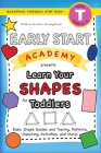 Early Start Academy, Learn Your Shapes for Toddlers: (Ages 3-4) Basic Shape Guides and Tracing, Patterns, Matching, Activities, and More! (Backpack Fr Cover Image