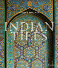Indian Tiles: Architectural Ceramics from Sultanate and Mughal India and Pakistan Cover Image