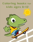 Coloring Books For Kids Ages 8-12: Baby Cute Animals Design and Pets Coloring Pages for boys, girls, Children Cover Image