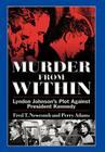 Murder from Within: Lyndon Johnson's Plot Against President Kennedy Cover Image