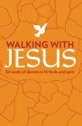 Walking with Jesus: Six Weeks of Devotions for Body and Spirit Cover Image