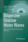 Dispersive Shallow Water Waves: Theory, Modeling, and Numerical Methods (Lecture Notes in Geosystems Mathematics and Computing) Cover Image