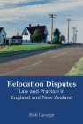 Relocation Disputes: Law and Practice in England and New Zealand Cover Image