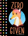 Zero Given Fox Notebook: 8.5 x 11 Cute Red Fox Themed Wide Ruled Notebook For All Your Home, School And Business Note Needs Cover Image