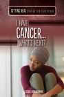 I Have Cancer...What's Next? Cover Image
