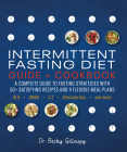 Intermittent Fasting Diet Guide and Cookbook: A Complete Guide to 16:8, OMAD, 5:2, Alternate-day, and More Cover Image