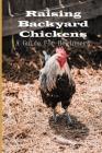 Raising Backyard Chickens: A Guide For Beginners: Backyard Chicken Feeding Cover Image