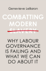 Combatting Modern Slavery: Why Labour Governance Is Failing and What We Can Do about It Cover Image