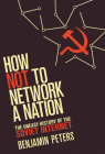 How Not to Network a Nation (Information Policy) Cover Image