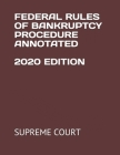Federal Rules of Bankruptcy Procedure Annotated 2020 Edition Cover Image