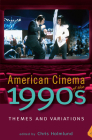 American Cinema of the 1990s: Themes and Variations (Screen Decades: American Culture/American Cinema) Cover Image