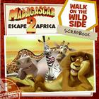 Madagascar: Escape 2 Africa: Walk on the Wild Side Scrapbook Cover Image