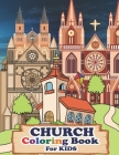 Church Coloring Book For Kids: Christian Prayers House Activity Book A Christian place of worship Coloring Book For Kids Cover Image