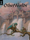 Otherworlds: How to Imagine, Paint and Create Epic Scenes of Fantasy Cover Image