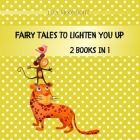 Fairy Tales to Lighten You Up: 2 Books In 1 Cover Image