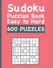 Sudoku Puzzles Book Easy to Hard 600 PUZZLES: Sudoku Book with 600 Unique Easy to Hard Puzzles Cover Image
