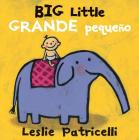 Big Little / Grande pequeño (Leslie Patricelli board books) Cover Image