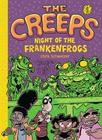 The Creeps: Book 1: Night of the Frankenfrogs Cover Image