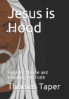 Jesus is Hood: Exposing the Lie and Elevating the Truth Cover Image