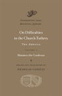 On Difficulties in the Church Fathers, Volume I: The Ambigua: Maximos the Confessor (Dumbarton Oaks Medieval Library #28) Cover Image