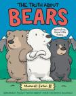 The Truth About Bears: Seriously Funny Facts About Your Favorite Animals (The Truth About Your Favorite Animals) Cover Image