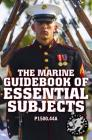 The Marine Guidebook of Essential Subjects: Every Marine's Manual of Vital Skills, History, and Knowledge - Pocket / Travel Size, Complete & Unabridge Cover Image