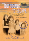 Too Young to Escape: A Vietnamese Girl Waits to Be Reunited with Her Family Cover Image