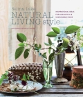 Natural Living Style: Inspirational ideas for a beautiful and sustainable home Cover Image