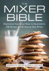 The Mixer Bible: Maximizing Your Stand Mixer and Attachments Cover Image