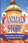 Animal Story: Discovering The Amazing Adventures Of Fishy: Goodnight Book For Kids Cover Image